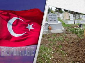 თურქეთში ოჯახმა მიცვალებული შეცდომით დაკრძალა